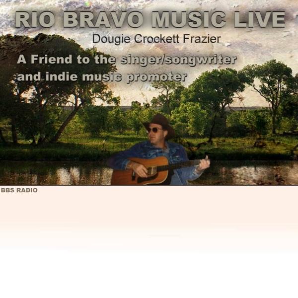 Rio Bravo Music Live with Dougie Crockett Frazier
