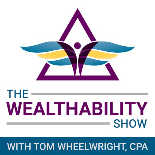 Cover image of The WealthAbility Show with Tom Wheelwright, CPA
