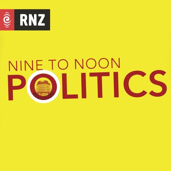 RNZ: Nine To Noon Politics