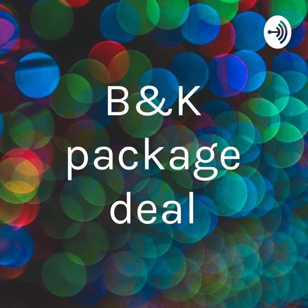 B&K package deal