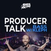 Producer Talk with Bass Kleph artwork