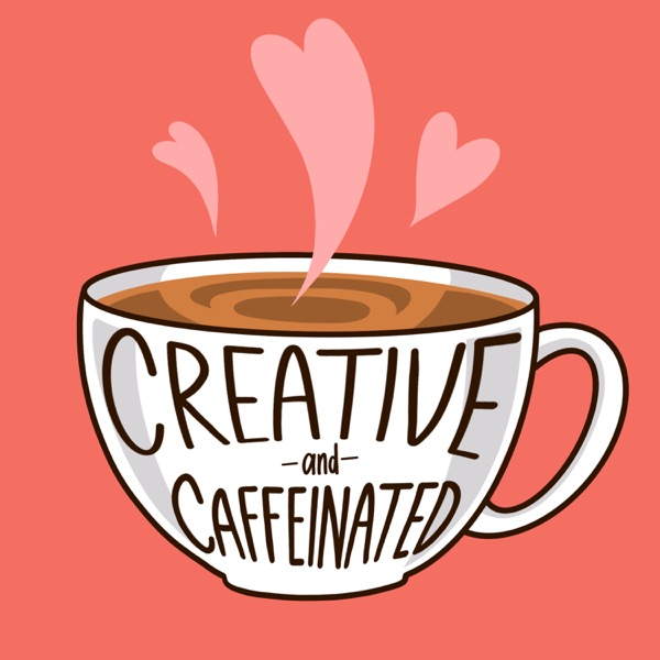 Creative & Caffeinated