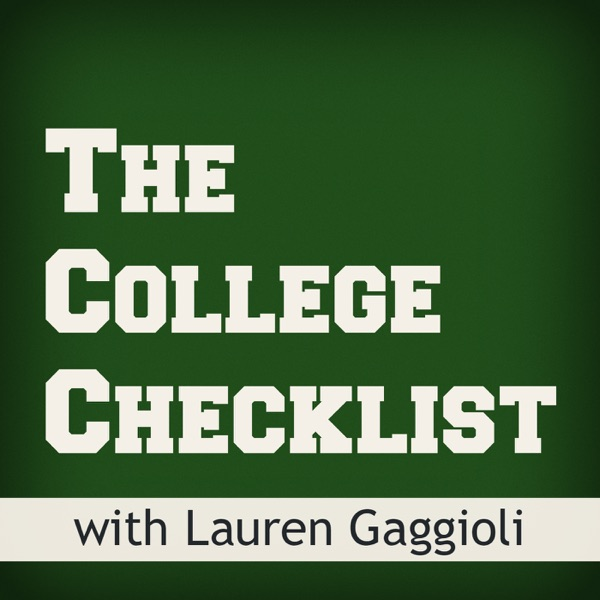 The College Checklist Podcast: College Admissions, Financial Aid, Scholarships, Test Prep, and more...