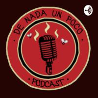 De Nada un Poco podcast