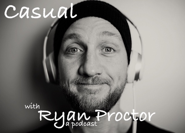 Casual with Ryan Proctor
