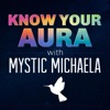 Know Your Aura with Mystic Michaela artwork