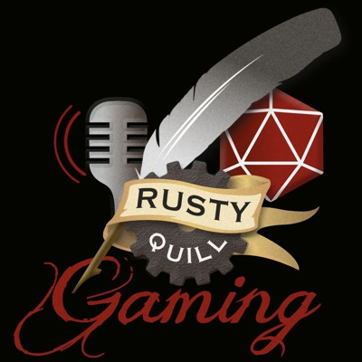 Rusty Quill Gaming Podcast:Rusty Quill