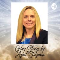 Glory Stories by April Stutzman podcast