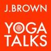 J. Brown Yoga Talks artwork