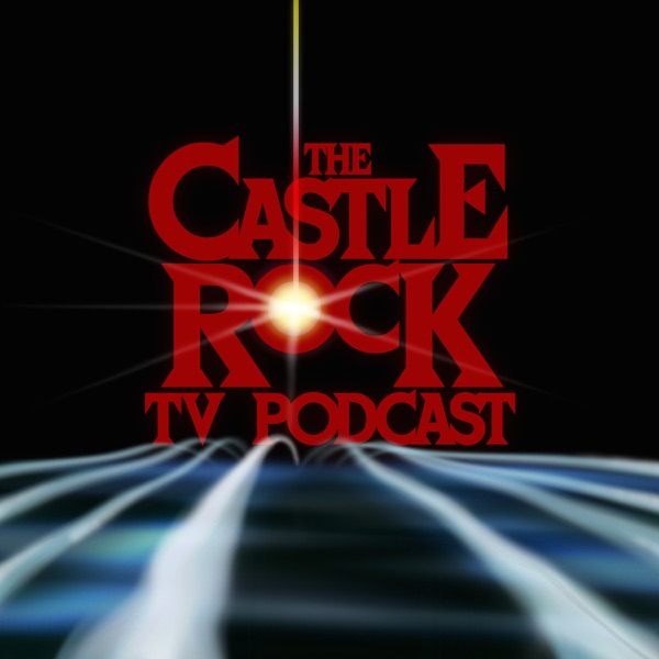 The Castle Rock TV Podcast | A fan podcast for the Hulu series Castle Rock by Stephen King and J.J. Abrams