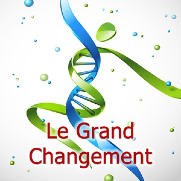 Le Grand Changement Podcast