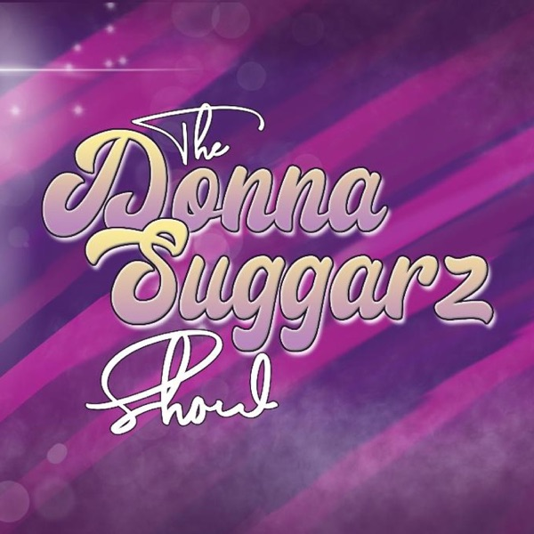 The Donna Suggarz Podcast