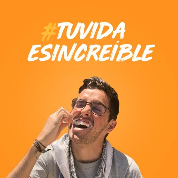 #TUVIDAESINCREÍBLE
