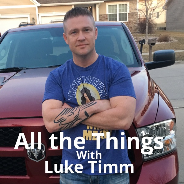 All the Things with Luke Timm
