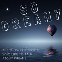 So Dreamy podcast