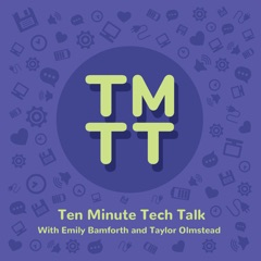 Ten Minute Tech Talk