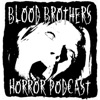Blood Brothers Horror Podcast artwork
