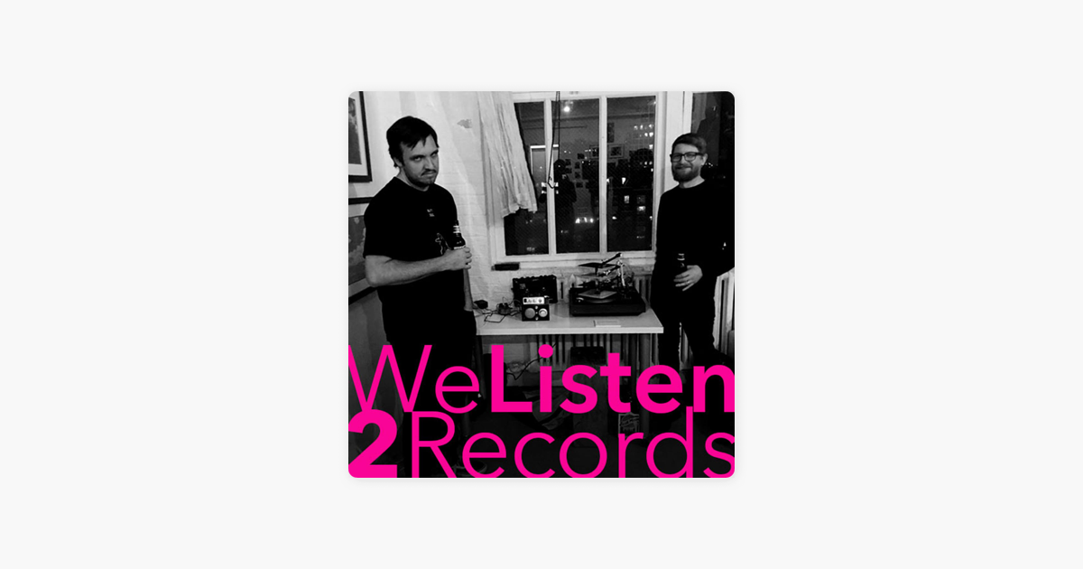 We Listen 2 Records on Apple Podcasts