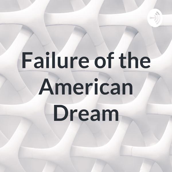 Failure of the American Dream
