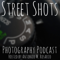 Street Shots Photography Podcast podcast