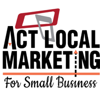 ACT LOCAL Marketing for Small Business Podcast podcast