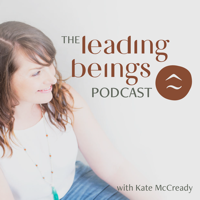 Leading Beings - The Good Work Revolution podcast