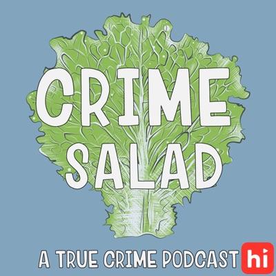 Crime Salad Podcast
