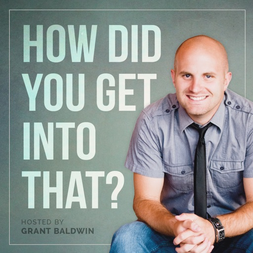 Cover image of How Did You Get Into That? // Careers // Entrepreneurship // Small Business