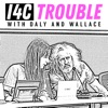 I4C Trouble with Daly and Wallace artwork