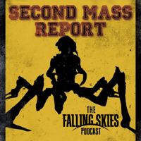 Second Mass Report: The Falling Skies Podcast podcast