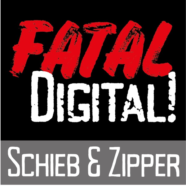 Fatal.Digital - Podcast zur digitalen Selbstbestimmung!