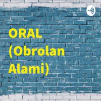 ORAL (Obrolan Alami) podcast
