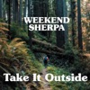 Weekend Sherpa: Take It Outside artwork