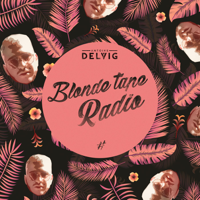 Antoine Delvig - BlondeTape Radio podcast
