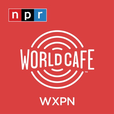 World Cafe Words and Music from WXPN:WXPN Listener Supported Radio