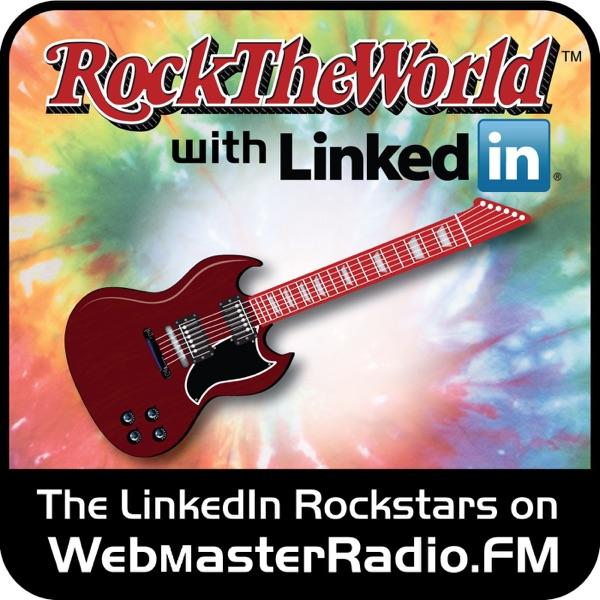 RockTheWorld with LinkedIn on WebmasterRadio.fm