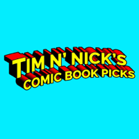 Tim N' Nick's Comic Book Picks podcast
