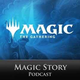 The Magic: The Gathering Story Podcast on Apple Podcasts