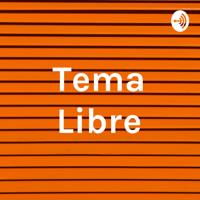 Tema Libre podcast
