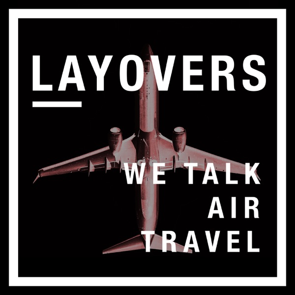 layovers ✈︎ - air travel and commercial aviation