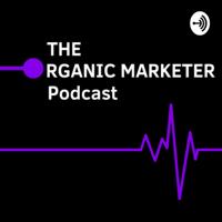 Organic Marketer podcast