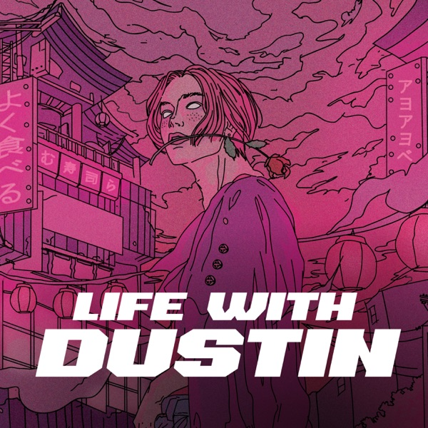 Life with Dustin