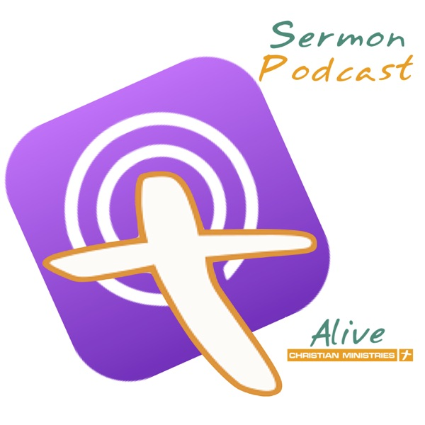 Alive Christian Ministries Sermons