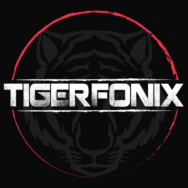 Tiger Fonix Podcast