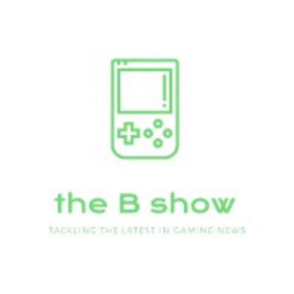The B show