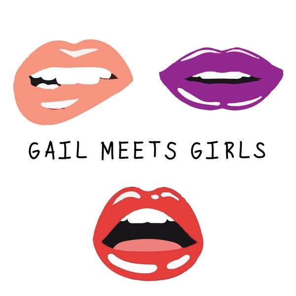 Gail Meets Girls