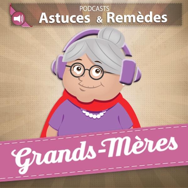 Grands-Mères, Astuces et Remèdes.