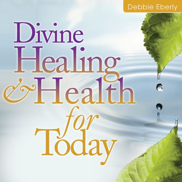 Divine Healing and Health for Today: Fall 2013