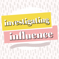 Investigating Influence podcast