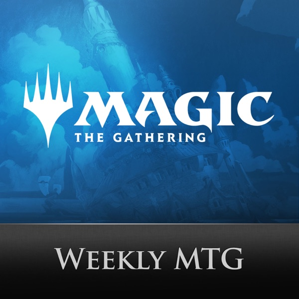 Weekly MTG | Listen Free on Castbox
